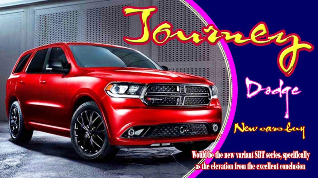 2021 Dodge Journey Colors Specification Rumor Release